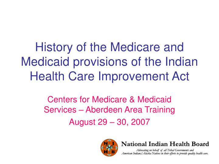 history of the medicare and medicaid provisions of the indian health care improvement act n.