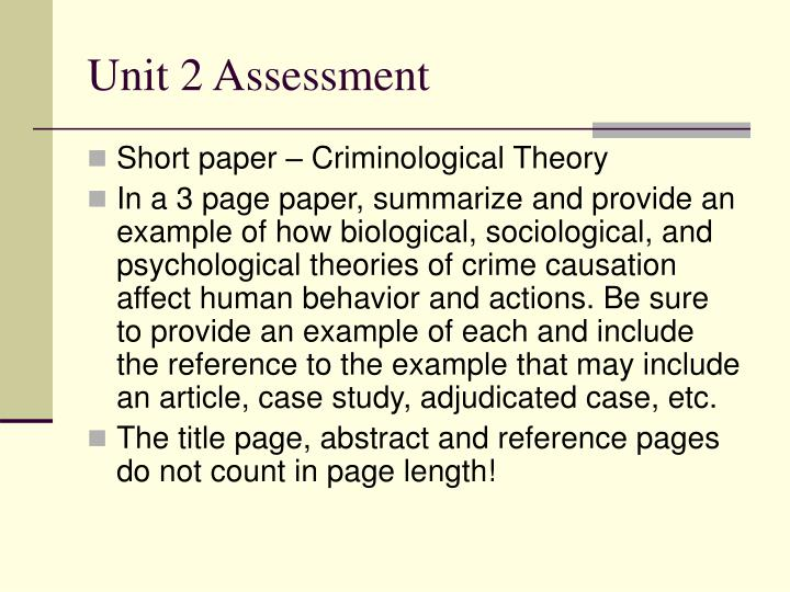how biological sociological and psychological theories of crime causation affect human behavior and  In a 3-4 page paper (excluding title and reference pages), summarize and provide an example of how biological, sociological, and psychological theories of crime causation affect human behavior and actions.