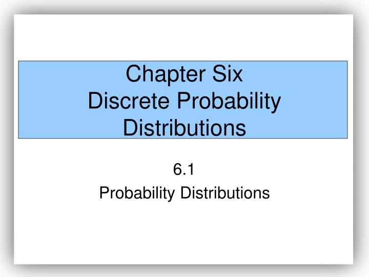 chapter six discrete probability distributions n.