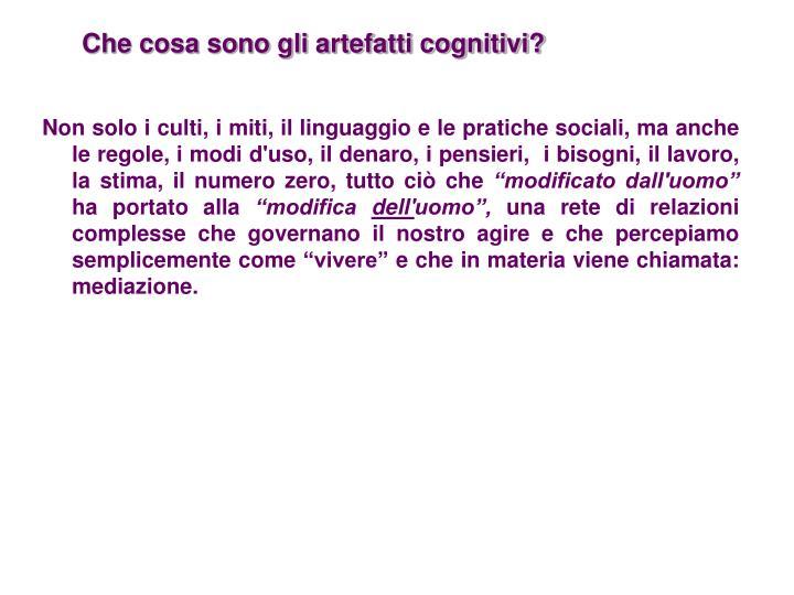 Che cosa sono gli artefatti cognitivi?