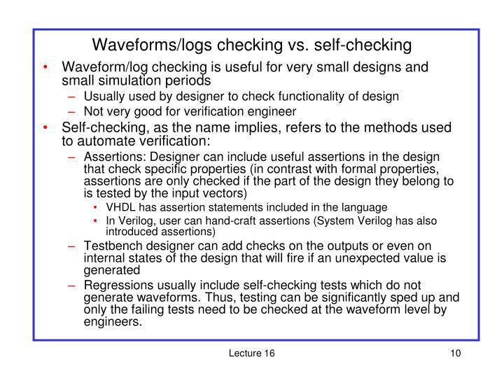 Waveforms/logs checking vs. self-checking