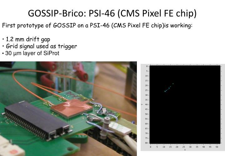 GOSSIP-Brico: PSI-46 (CMS Pixel FE chip)