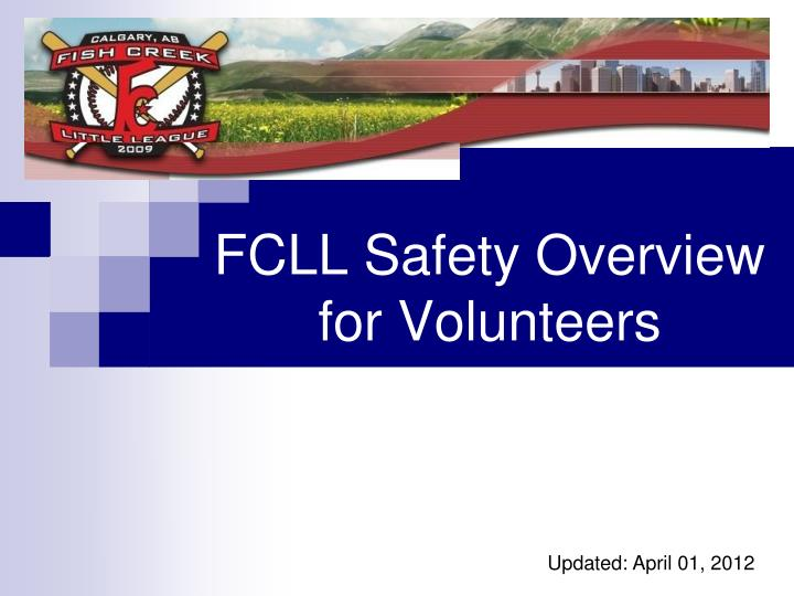 Fcll safety overview for volunteers
