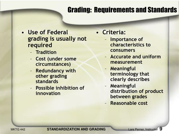 Use of Federal grading is usually not required