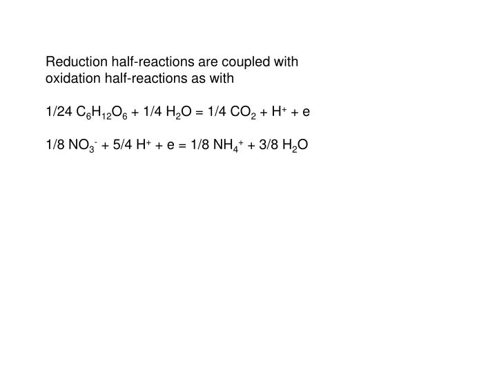 Reduction half-reactions are coupled with