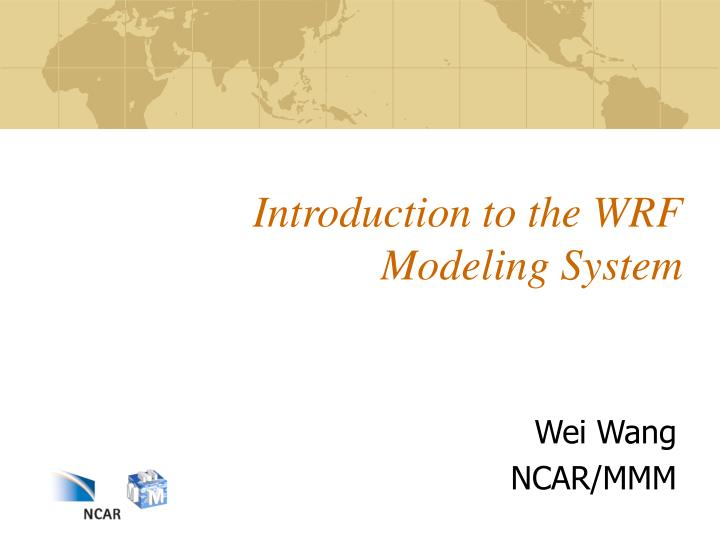 introduction to the wrf modeling system n.