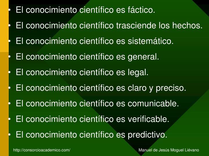 El conocimiento científico es fáctico.
