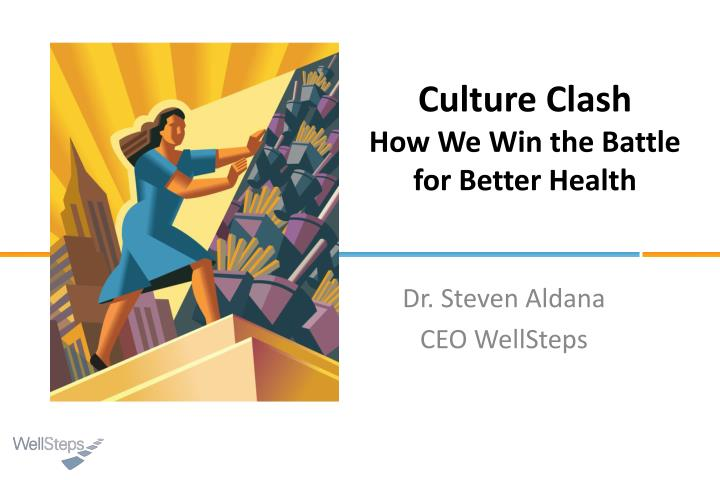 culture clash how we win the battle for better health n.