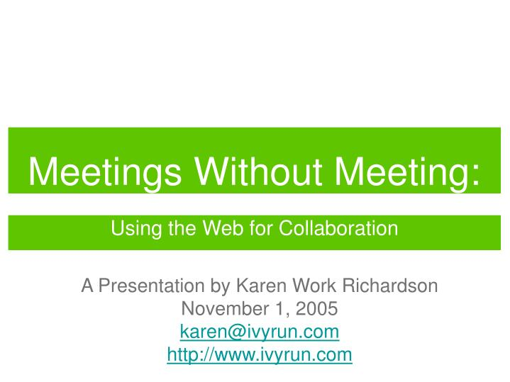 Meetings without meeting