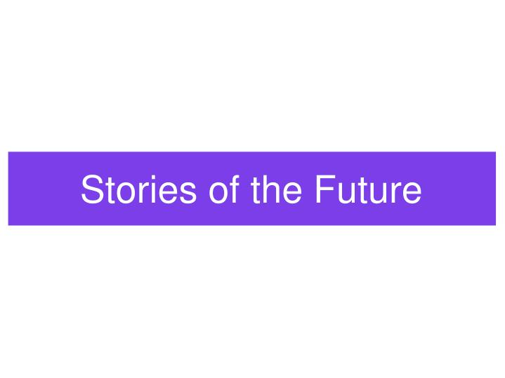 Stories of the future