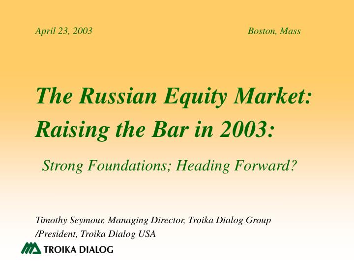 The russian equity market raising the bar in 2003 strong foundations heading forward