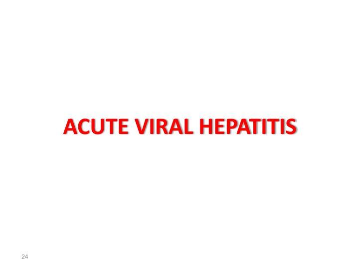 Acute viral hepatitis