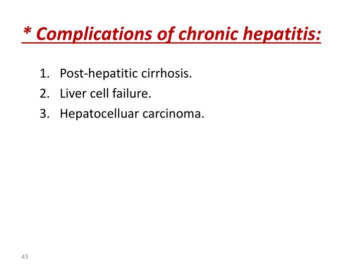 * Complications of chronic hepatitis