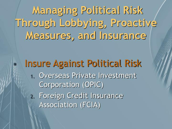 Managing Political Risk Through Lobbying, Proactive Measures, and Insurance