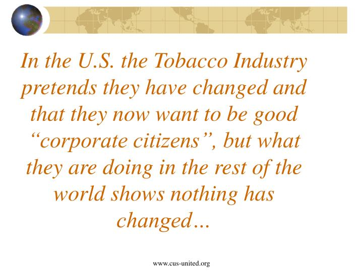 In the U.S. the Tobacco Industry