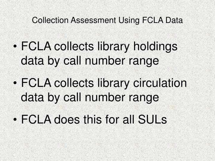 Collection assessment using fcla data1