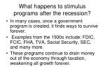 what happens to stimulus programs after the recession