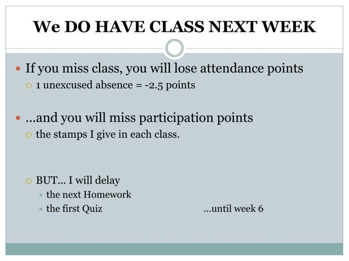we do have class next week n.