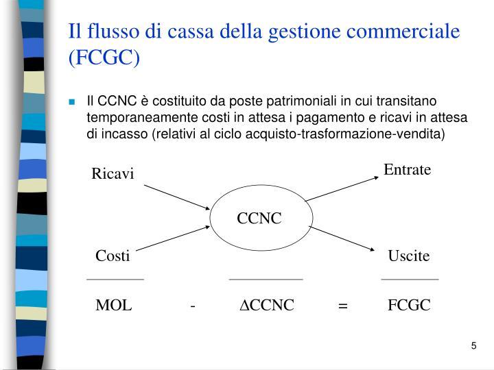 Il flusso di cassa della gestione commerciale (FCGC)