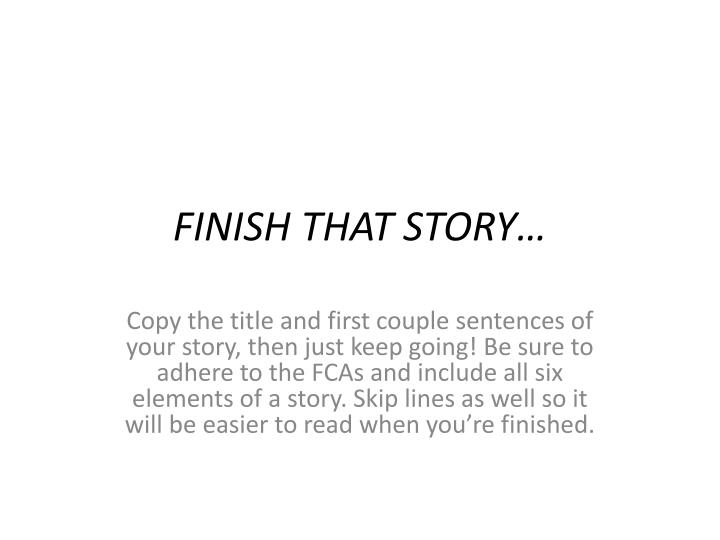 finish that story