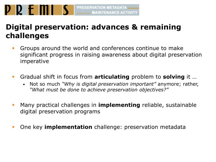 Digital preservation advances remaining challenges