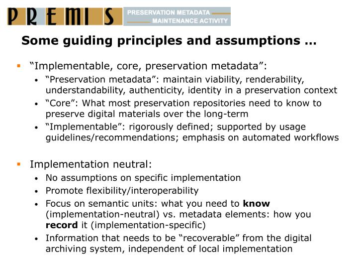 Some guiding principles and assumptions …