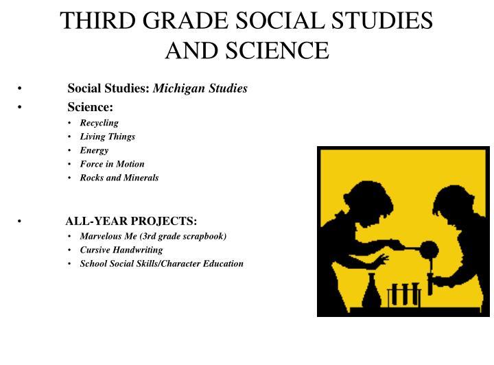 THIRD GRADE SOCIAL STUDIES AND SCIENCE