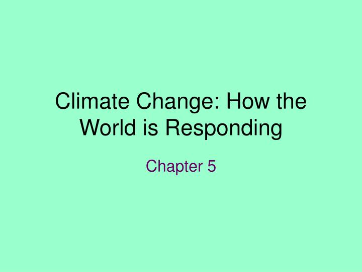 climate change how the world is responding n.