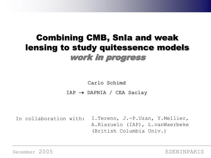 Combining cmb snia and weak lensing to study quitessence models work in progress