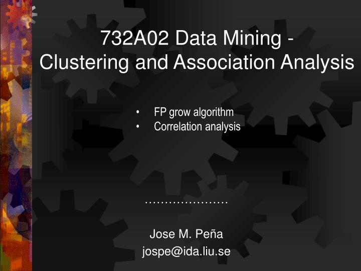 732a02 data mining clustering and association analysis n.
