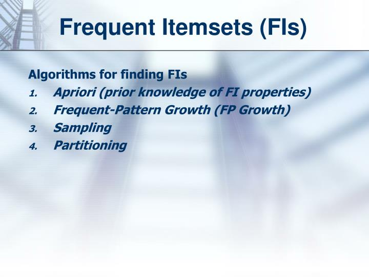 Frequent Itemsets (FIs)