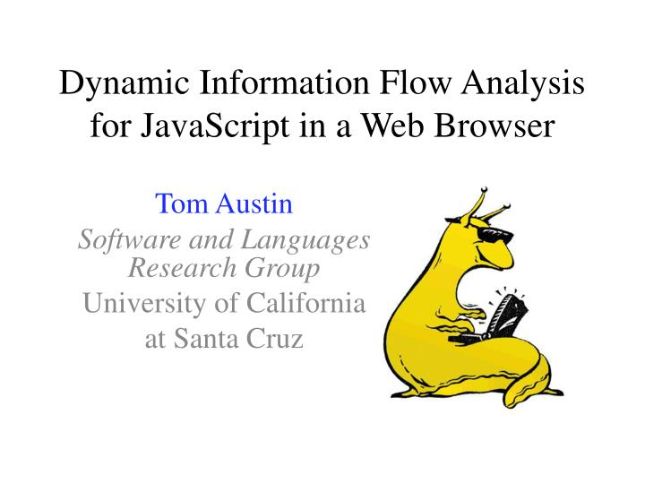dynamic information flow analysis for javascript in a web browser n.