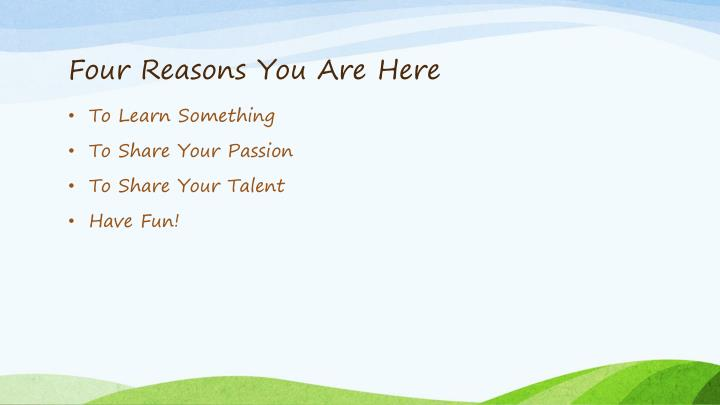 Four Reasons You Are Here