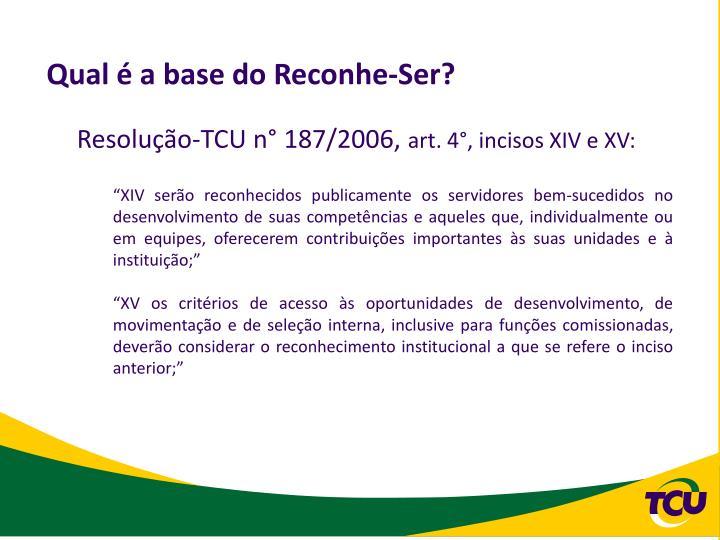 Qual é a base do Reconhe-Ser?