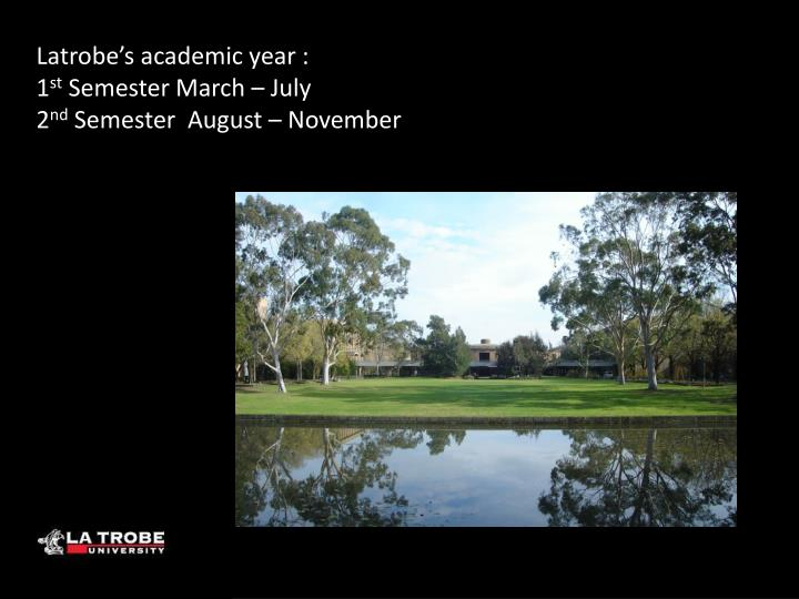 Latrobe's academic year :