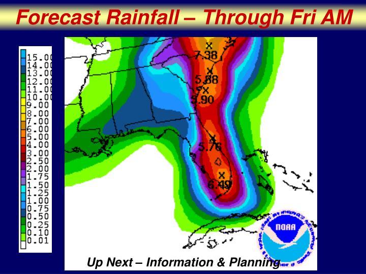 Forecast Rainfall – Through Fri AM