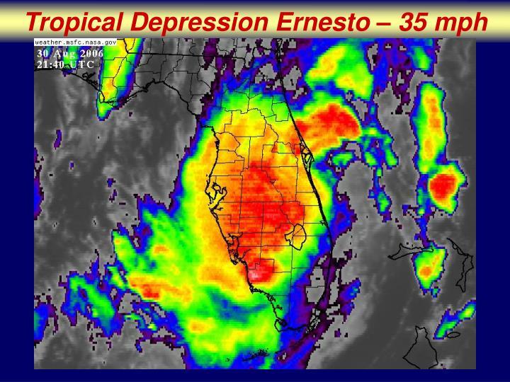 Tropical Depression Ernesto – 35 mph