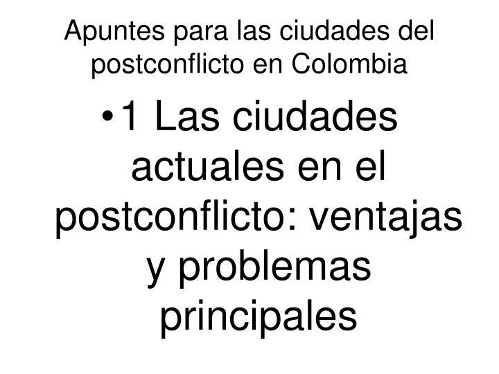 Apuntes para las ciudades del postconflicto en colombia1