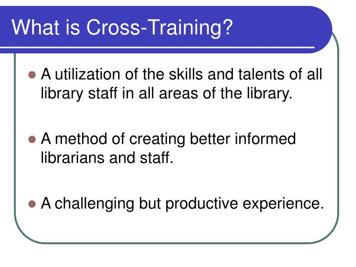 What is cross training
