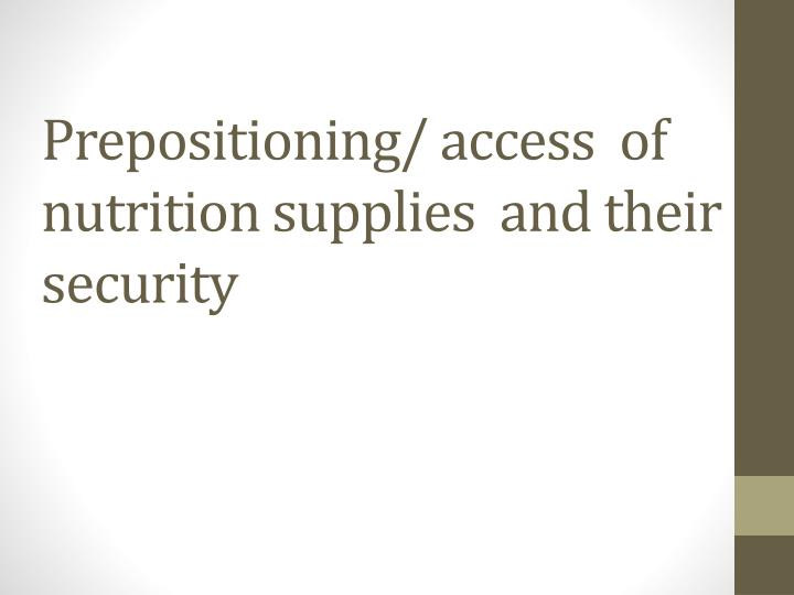prepositioning access of nutrition supplies and their security n.