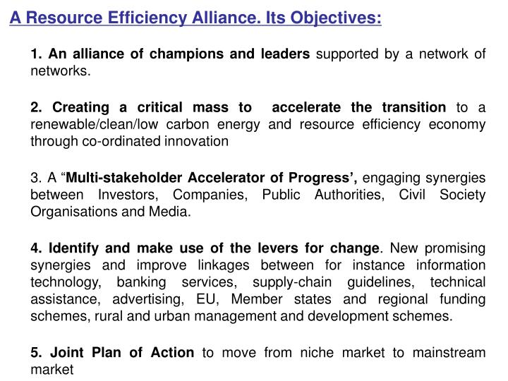 A Resource Efficiency Alliance. Its Objectives: