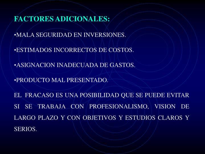 FACTORES ADICIONALES: