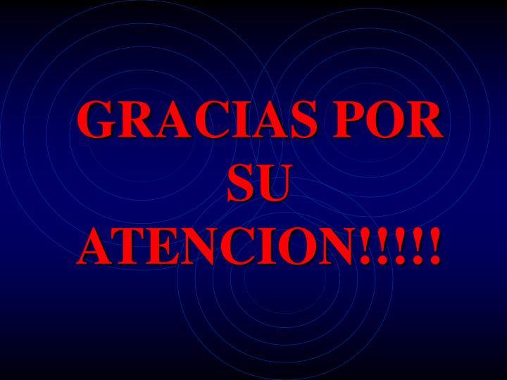 GRACIAS POR SU ATENCION!!!!!