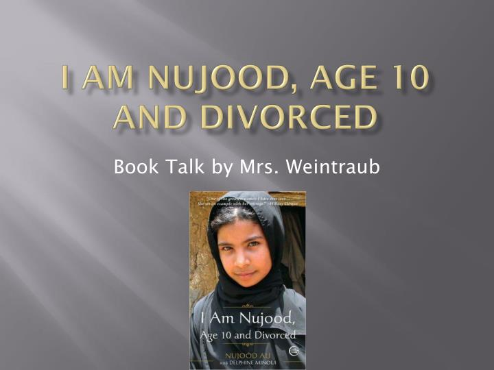 PPT - I am Nujood , Age 10 and divorced PowerPoint Presentation - ID