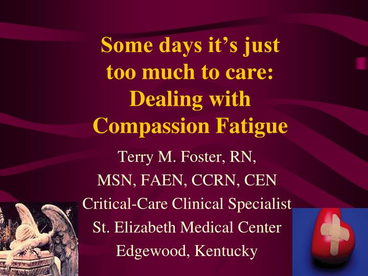 some days it s just too much to care dealing with compassion fatigue n.
