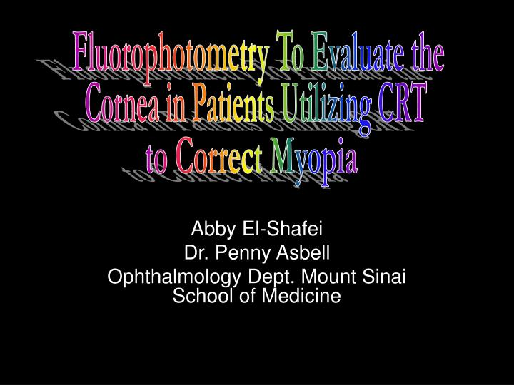 abby el shafei dr penny asbell ophthalmology dept mount sinai school of medicine n.