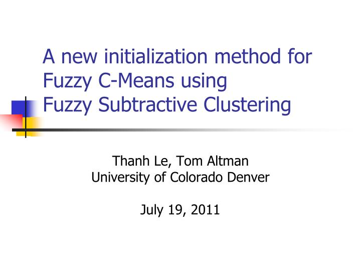a new initialization method for fuzzy c means using fuzzy subtractive clustering