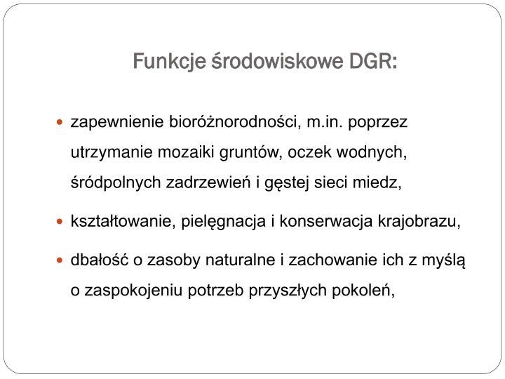Funkcje środowiskowe DGR: