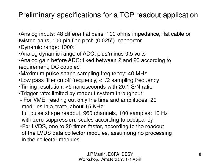Preliminary specifications for a TCP readout application