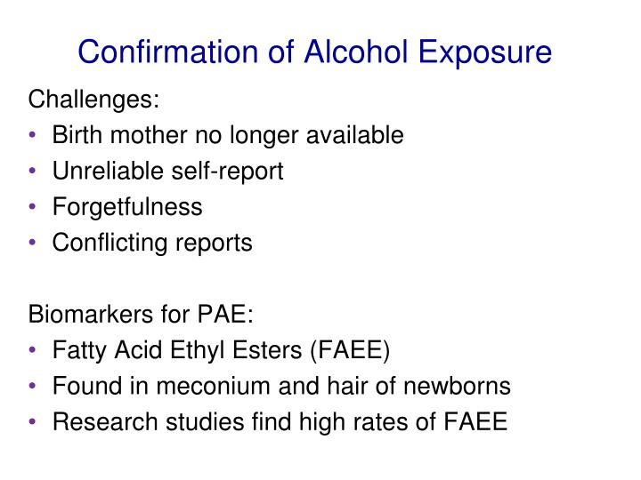 Confirmation of Alcohol Exposure